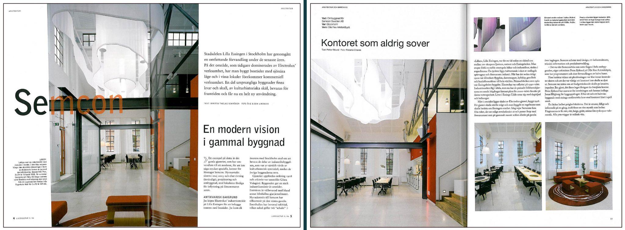 Publikationer om Semcons nya kontor i Gjuterihuset i tidningarna Ljuskultur och RUM. Kontoret är ritat av Rex Arkitektbyrå